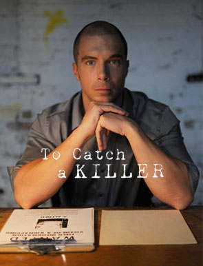 To Catch a Killer - series editor Jake Harris